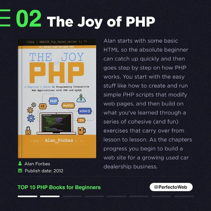 The Joy of PHP Alan Forbes, publish date: 2012
